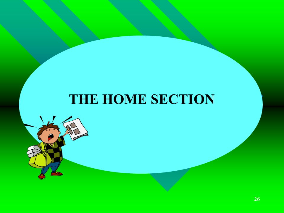 26 THE HOME SECTION