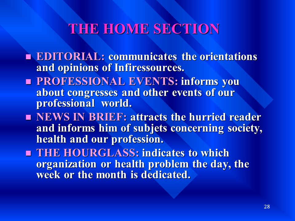 28 EDITORIAL: communicates the orientations and opinions of Infiressources.