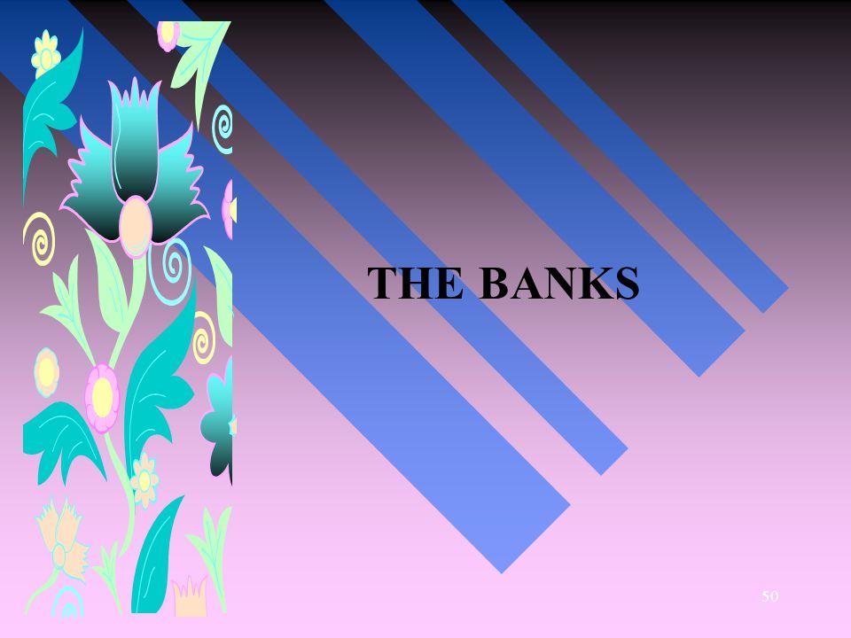 50 THE BANKS