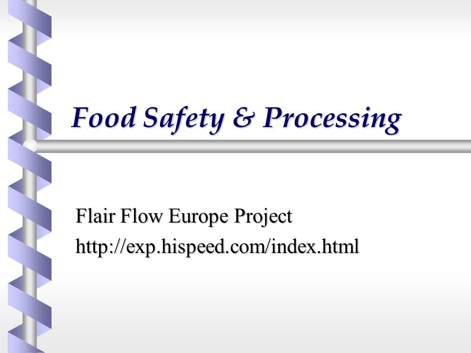 Food Safety & Processing Flair Flow Europe Project http://exp.hispeed.com/index.html