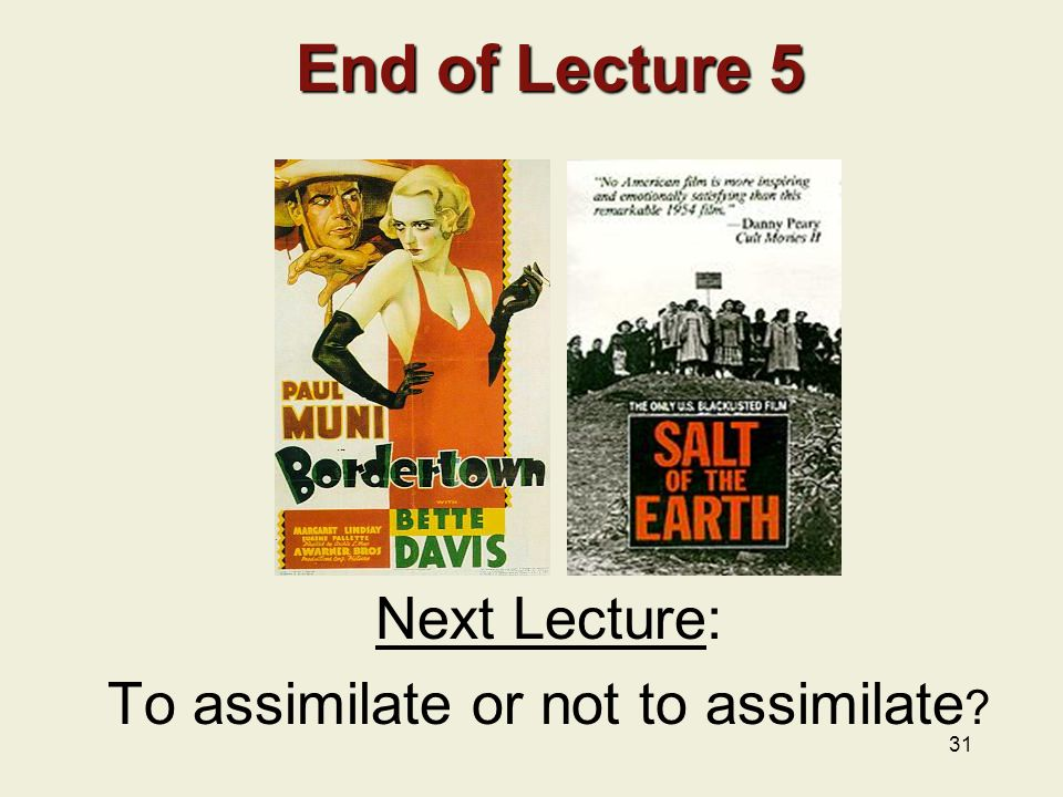 31 End of Lecture 5 End of Lecture 5 Next Lecture: To assimilate or not to assimilate