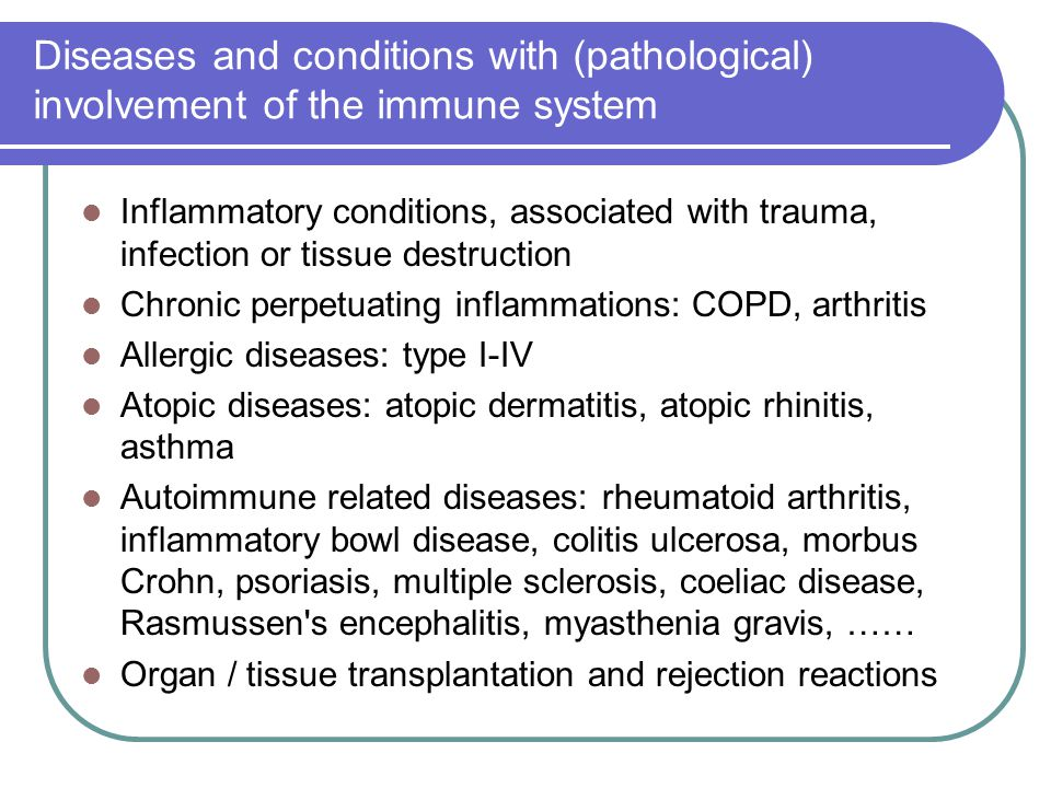 Diseases and conditions with (pathological) involvement of the immune system Inflammatory conditions, associated with trauma, infection or tissue dest