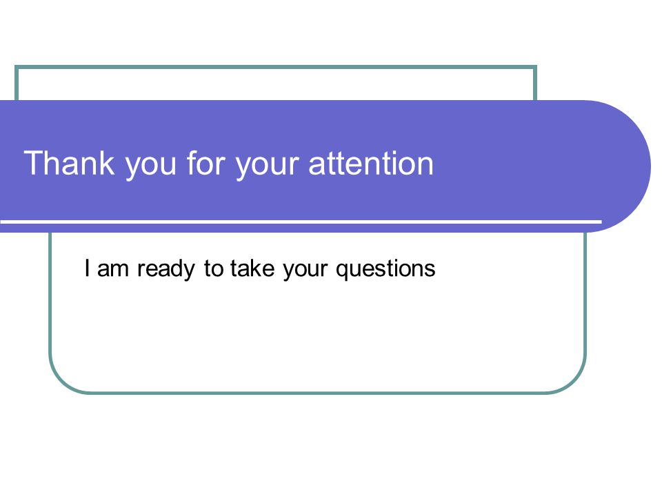 Thank you for your attention I am ready to take your questions