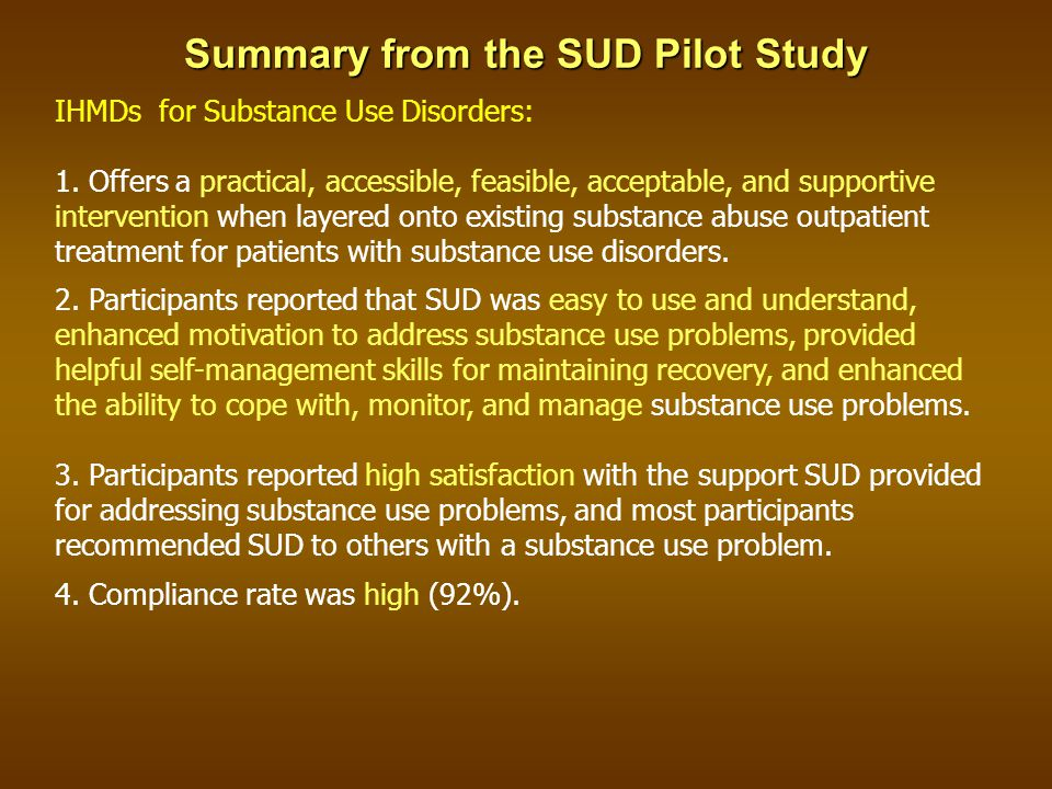 Summary from the SUD Pilot Study IHMDs for Substance Use Disorders: 1.