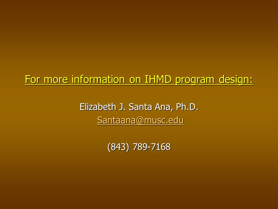 For more information on IHMD program design: Elizabeth J.