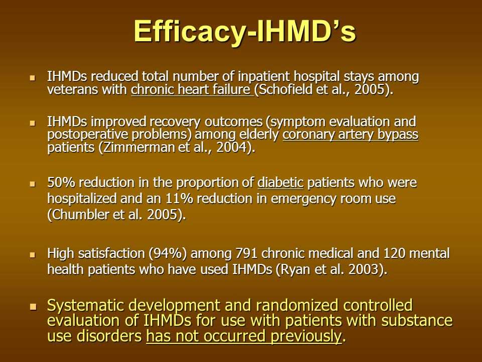Efficacy-IHMD's IHMDs reduced total number of inpatient hospital stays among veterans with chronic heart failure (Schofield et al., 2005).