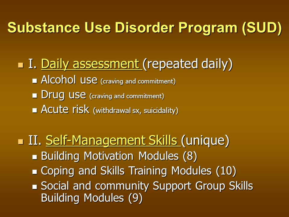 Substance Use Disorder Program (SUD) I. Daily assessment (repeated daily) I.