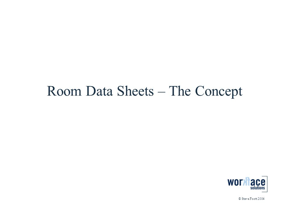 Room Data Sheets – The Concept © Steve Foott 2004