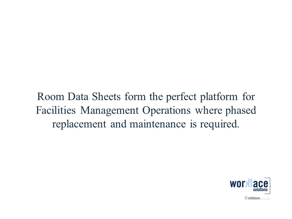 Room Data Sheets form the perfect platform for Facilities Management Operations where phased replacement and maintenance is required.