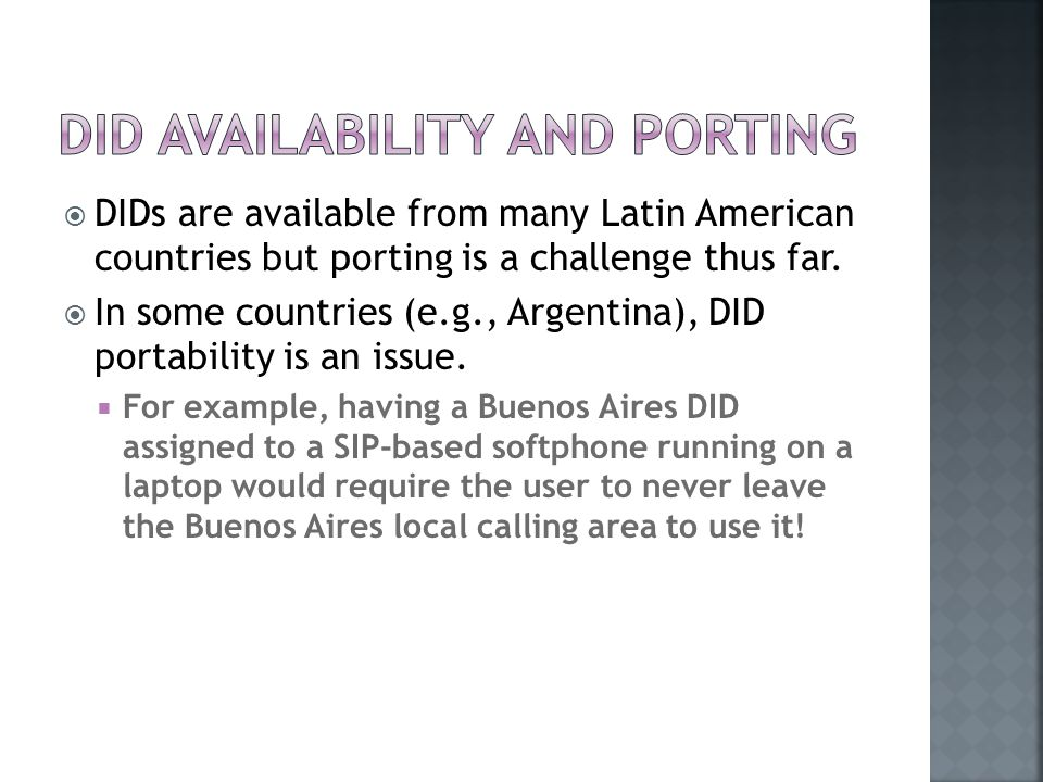  DIDs are available from many Latin American countries but porting is a challenge thus far.