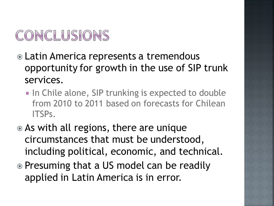  Latin America represents a tremendous opportunity for growth in the use of SIP trunk services.