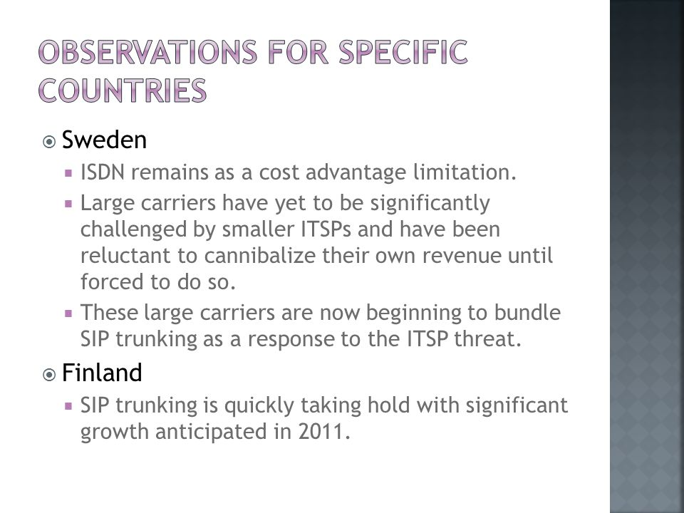  Sweden  ISDN remains as a cost advantage limitation.