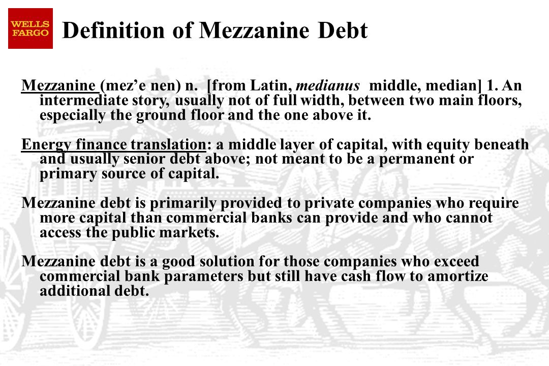Definition of Mezzanine Debt Mezzanine (mez'e nen) n.