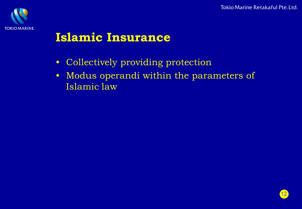 12 Islamic Insurance Collectively providing protection Modus operandi within the parameters of Islamic law