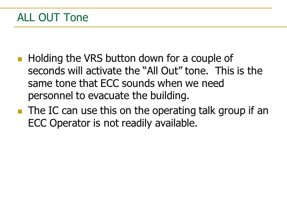 ALL OUT Tone Holding the VRS button down for a couple of seconds will activate the All Out tone.