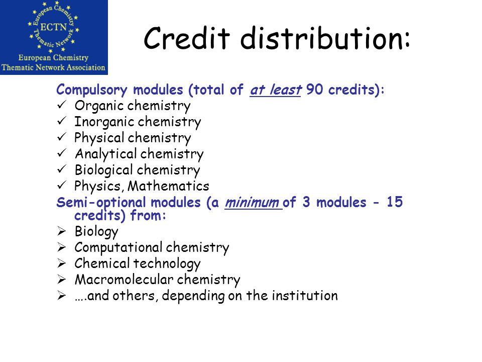 Credit distribution: At least 150 of the 180 credits should deal with chemistry, physics, biology or mathematics.