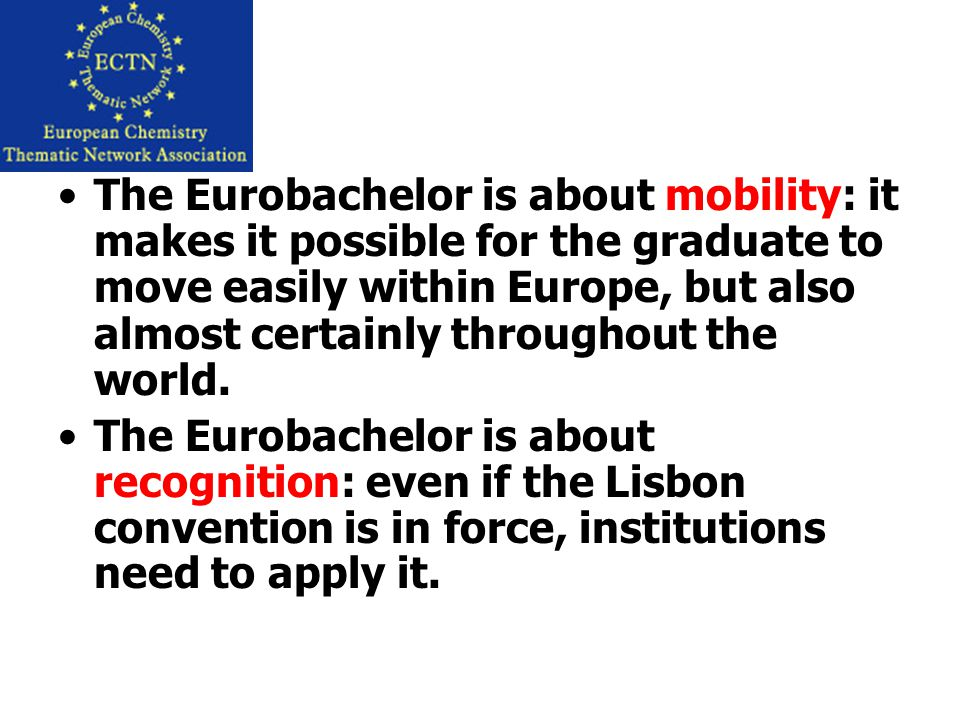 The Eurobachelor is about mobility: it makes it possible for the graduate to move easily within Europe, but also almost certainly throughout the world.
