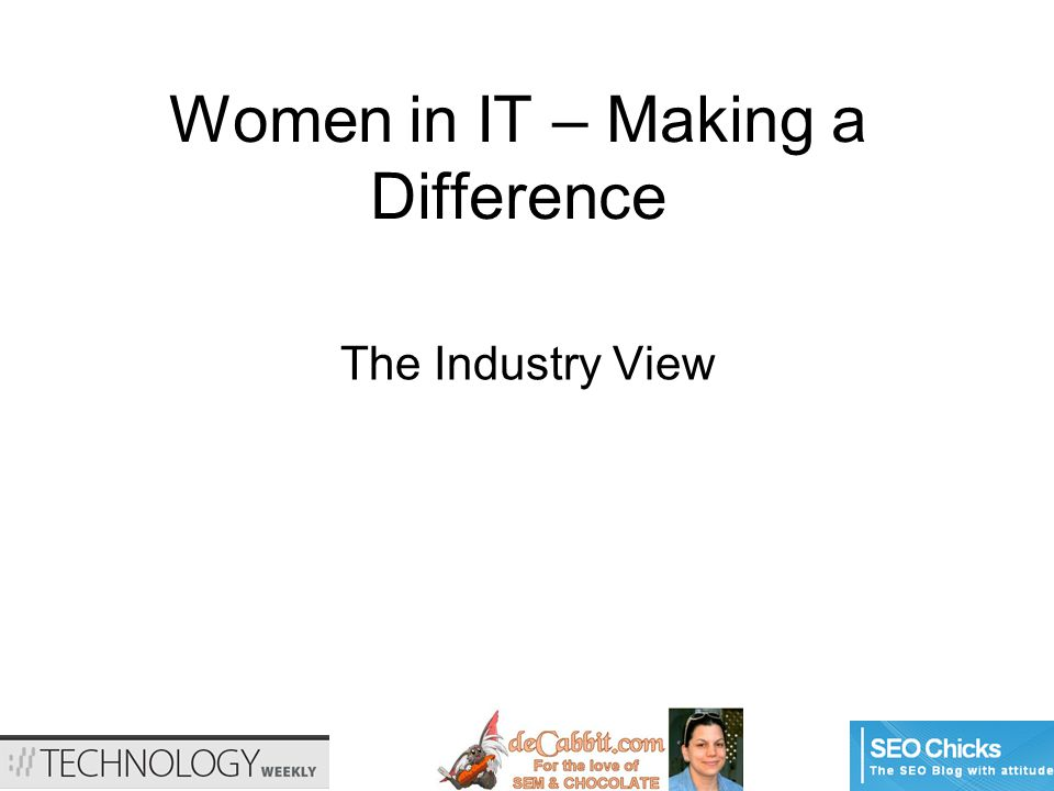 Women in IT – Making a Difference The Industry View
