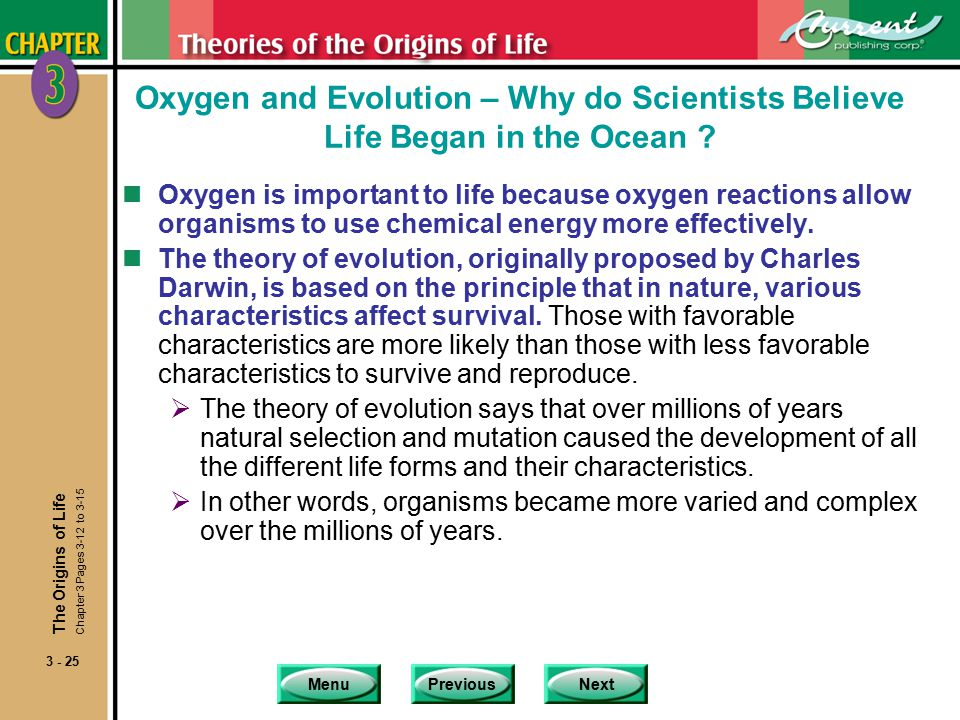 MenuPreviousNext 3 - 25 Oxygen and Evolution – Why do Scientists Believe Life Began in the Ocean .