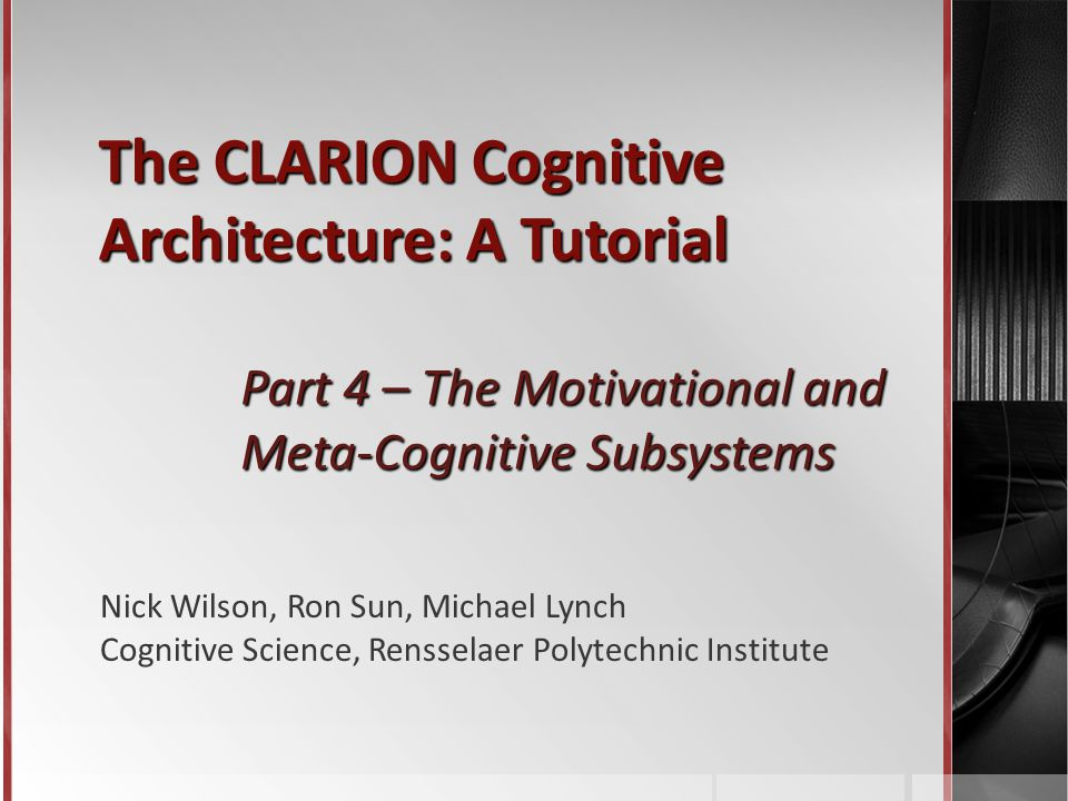 Outline 1.The Motivational Subsystem 1.Introduction 2.Drives 1.Low-level Primary Drives 2.High-level Primary Drives 3.Drive Strengths 3.Goal Structure 1.Goal List 2.Goal Stack* 2.The Meta-Cognitive Subsystem 1.Introduction 2.Structure & Responsibilities 3.Simulation Examples 4.Summary