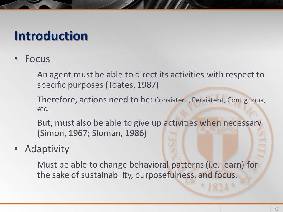 The Meta-Cognitive Subsystem (MCS) Evaluation/Reinforcem ent Level Selection Reasoning Selection Learning Selection Goal Reinforcement Filtering, Selection Goal Setting Goal Action Input Selection Output Selection etc.