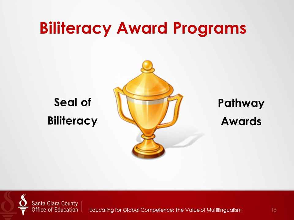 15 Biliteracy Award Programs Pathway Awards Seal of Biliteracy