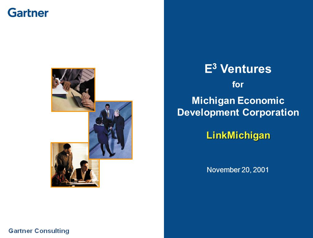 E 3 Ventures for Michigan Economic Development CorporationLinkMichigan November 20, 2001