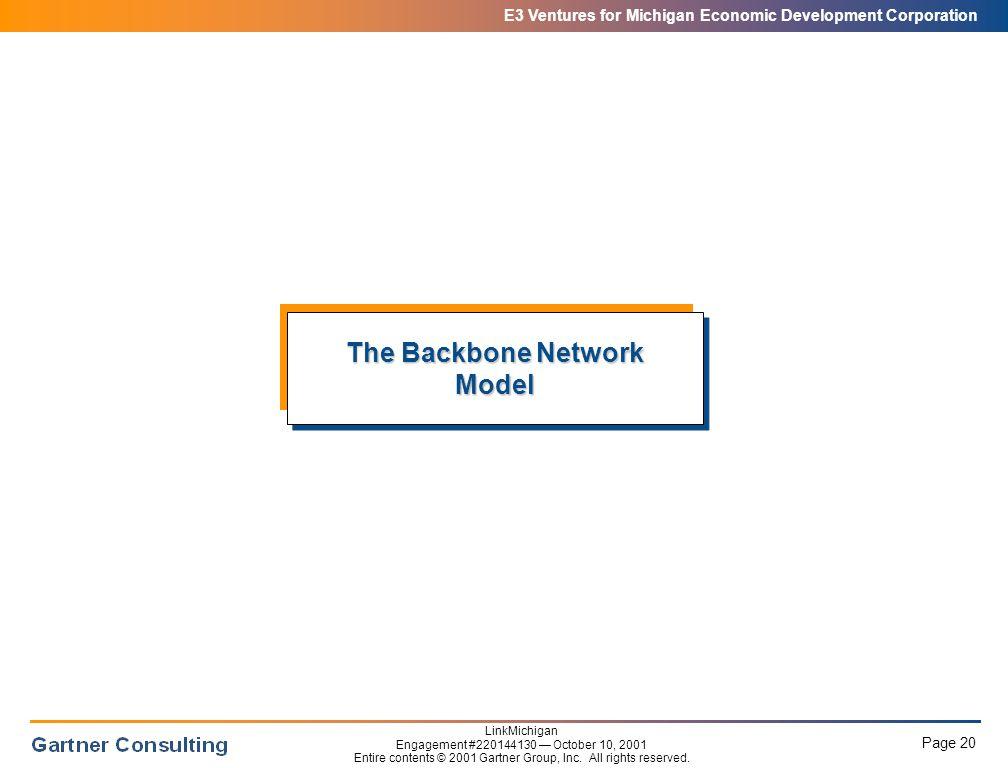 E3 Ventures for Michigan Economic Development Corporation Page 20 LinkMichigan Engagement #220144130 — October 10, 2001 Entire contents © 2001 Gartner Group, Inc.