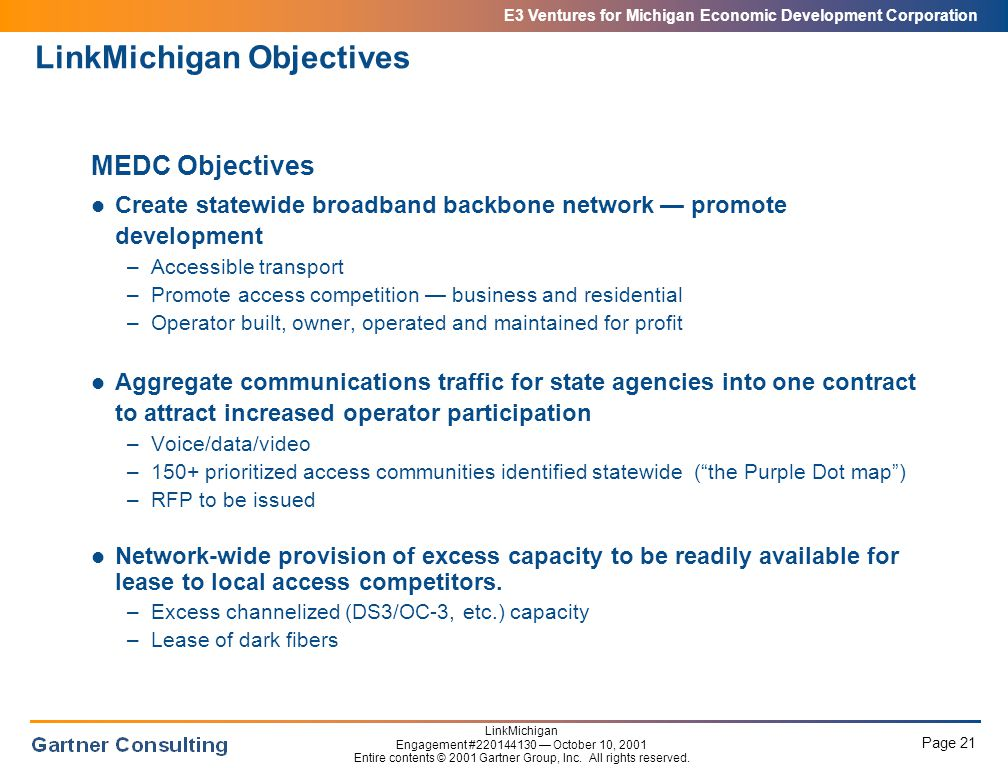 E3 Ventures for Michigan Economic Development Corporation Page 21 LinkMichigan Engagement #220144130 — October 10, 2001 Entire contents © 2001 Gartner Group, Inc.
