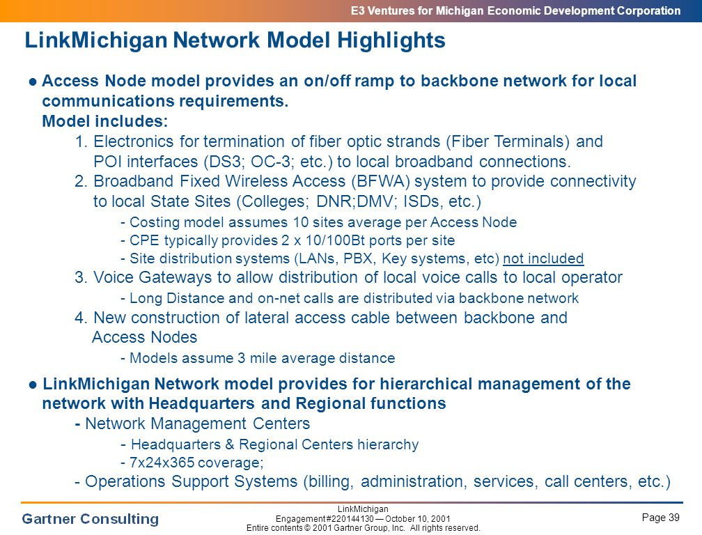 E3 Ventures for Michigan Economic Development Corporation Page 39 LinkMichigan Engagement #220144130 — October 10, 2001 Entire contents © 2001 Gartner Group, Inc.