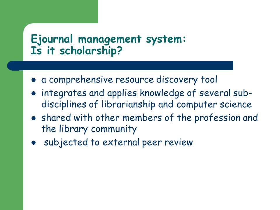 Ejournal management system: Is it scholarship.