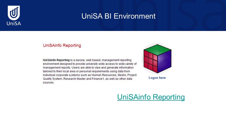 UniSA BI Environment UniSAinfo Reporting