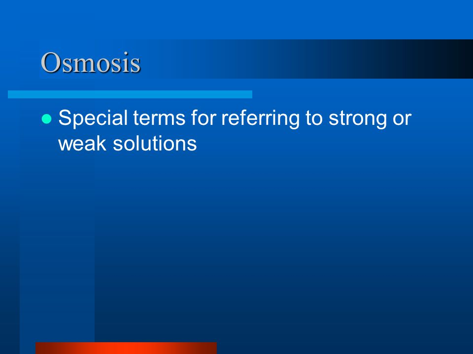 Osmosis Special terms for referring to strong or weak solutions