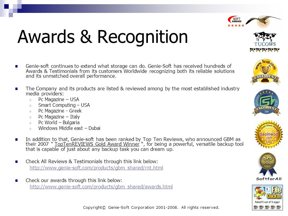 Copyright© Genie-Soft Corporation 2001-2008. All rights reserved. Awards & Recognition Genie-soft continues to extend what storage can do. Genie-Soft