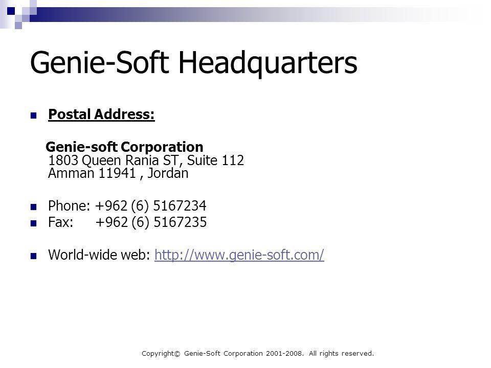 Copyright© Genie-Soft Corporation 2001-2008. All rights reserved. Genie-Soft Headquarters Postal Address: Genie-soft Corporation 1803 Queen Rania ST,