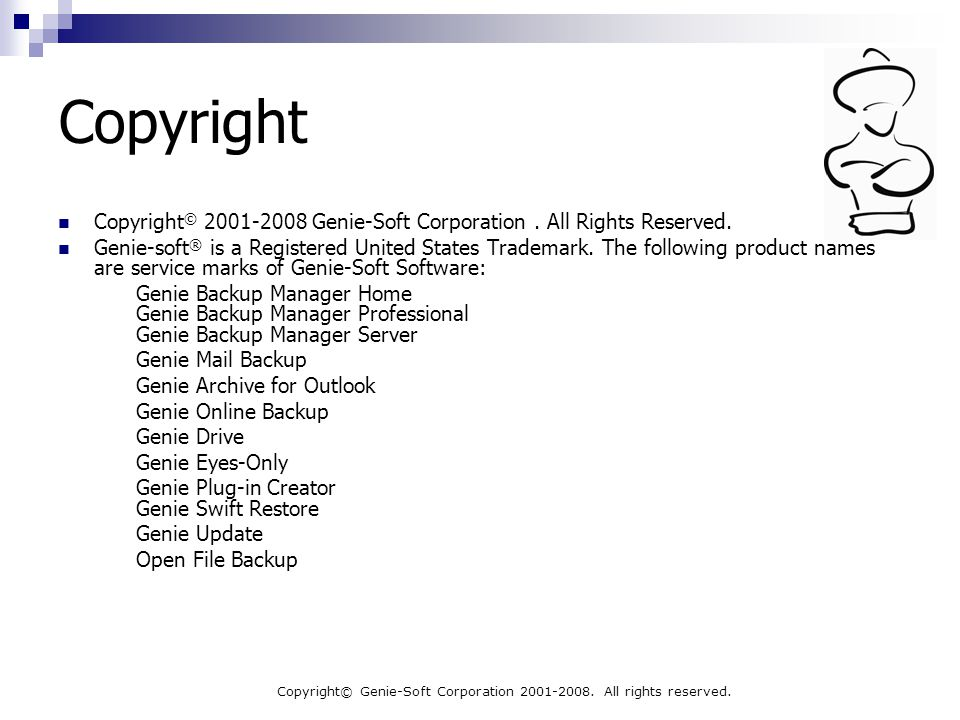 Copyright© Genie-Soft Corporation 2001-2008. All rights reserved. Copyright Copyright © 2001-2008 Genie-Soft Corporation. All Rights Reserved. Genie-s