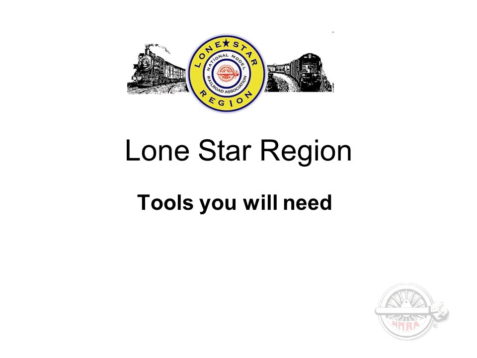 Lone Star Region Tools you will need