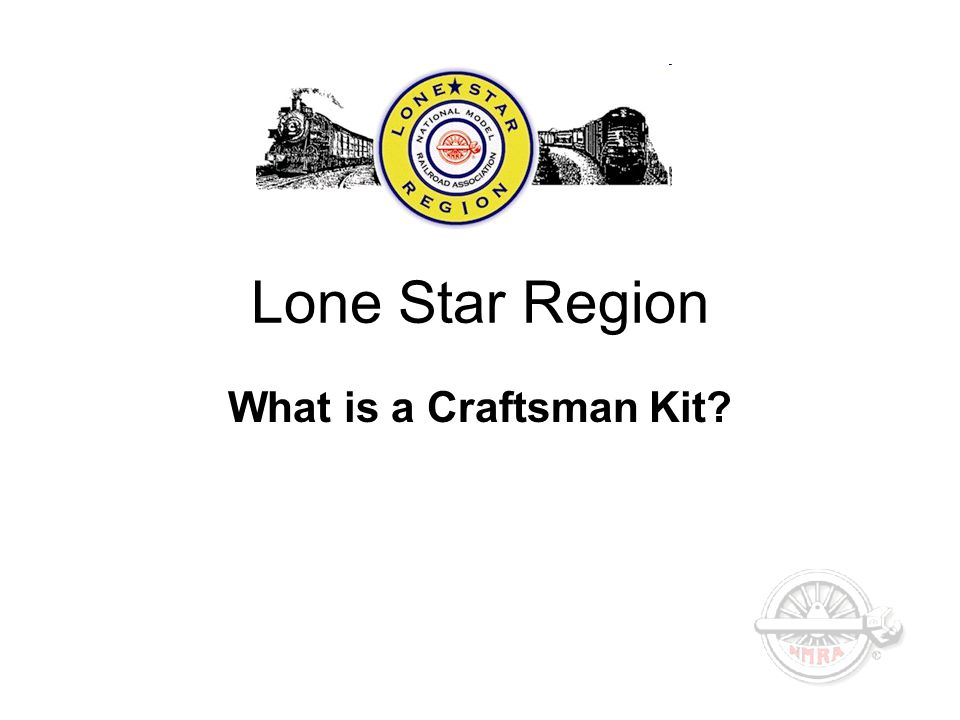 Lone Star Region What is a Craftsman Kit