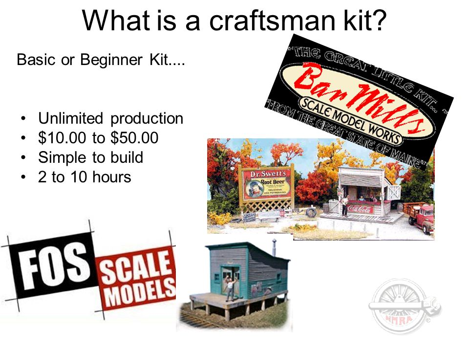 What is a craftsman kit? Basic or Beginner Kit.... Unlimited production $10.00 to $50.00 Simple to build 2 to 10 hours