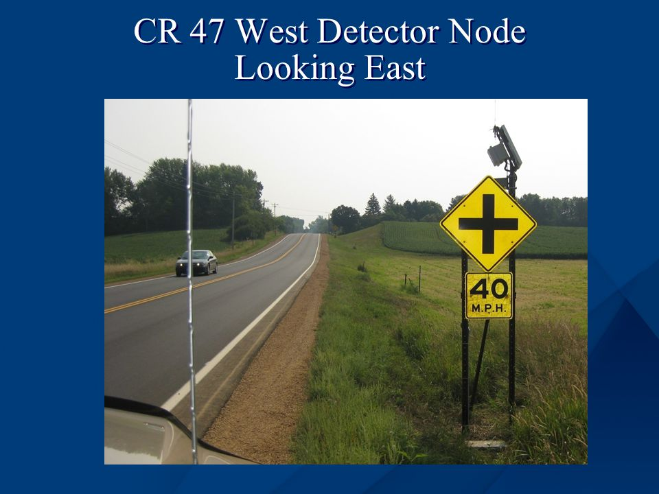 CR 47 West Detector Node Looking East