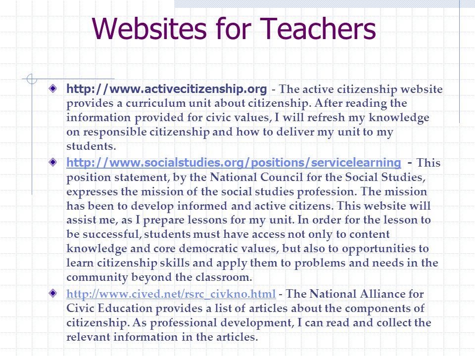 Websites for Teachers http://www.activecitizenship.org - The active citizenship website provides a curriculum unit about citizenship.