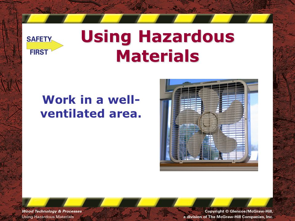 Using Hazardous Materials Work in a well- ventilated area.