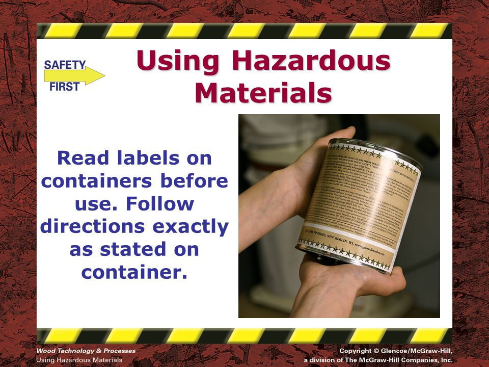 Using Hazardous Materials Read labels on containers before use.
