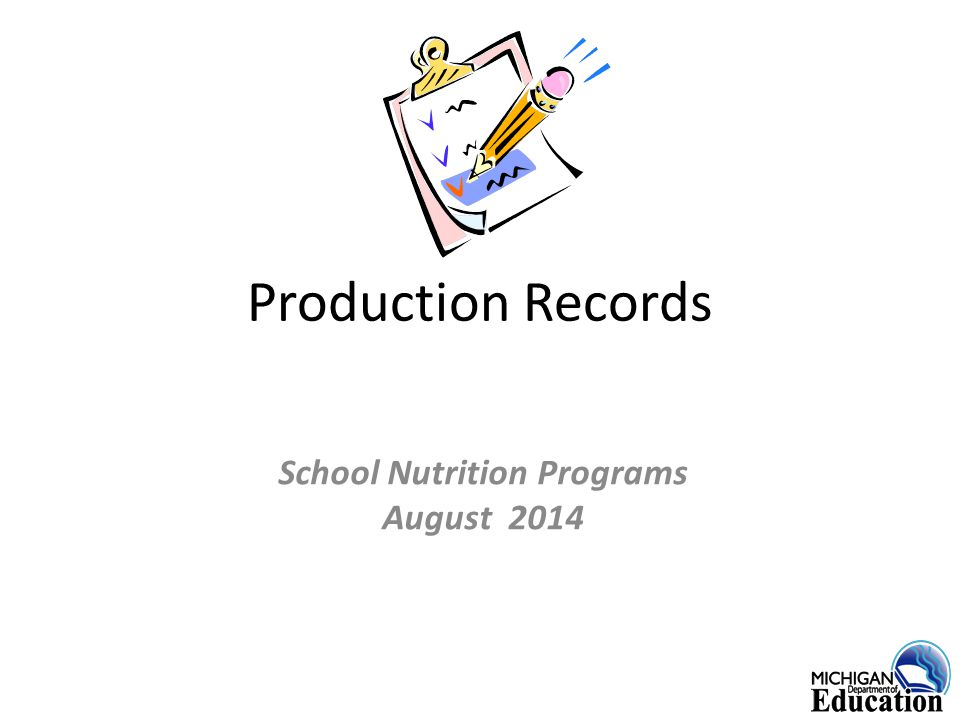 Production Records School Nutrition Programs August 2014