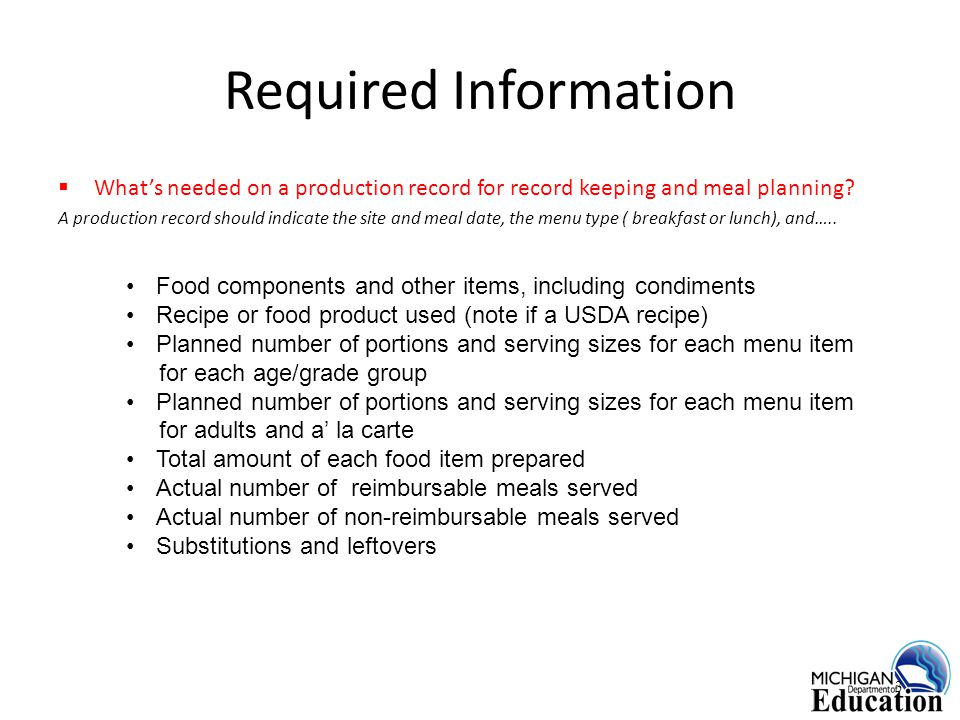 Required Information 3  What's needed on a production record for record keeping and meal planning.