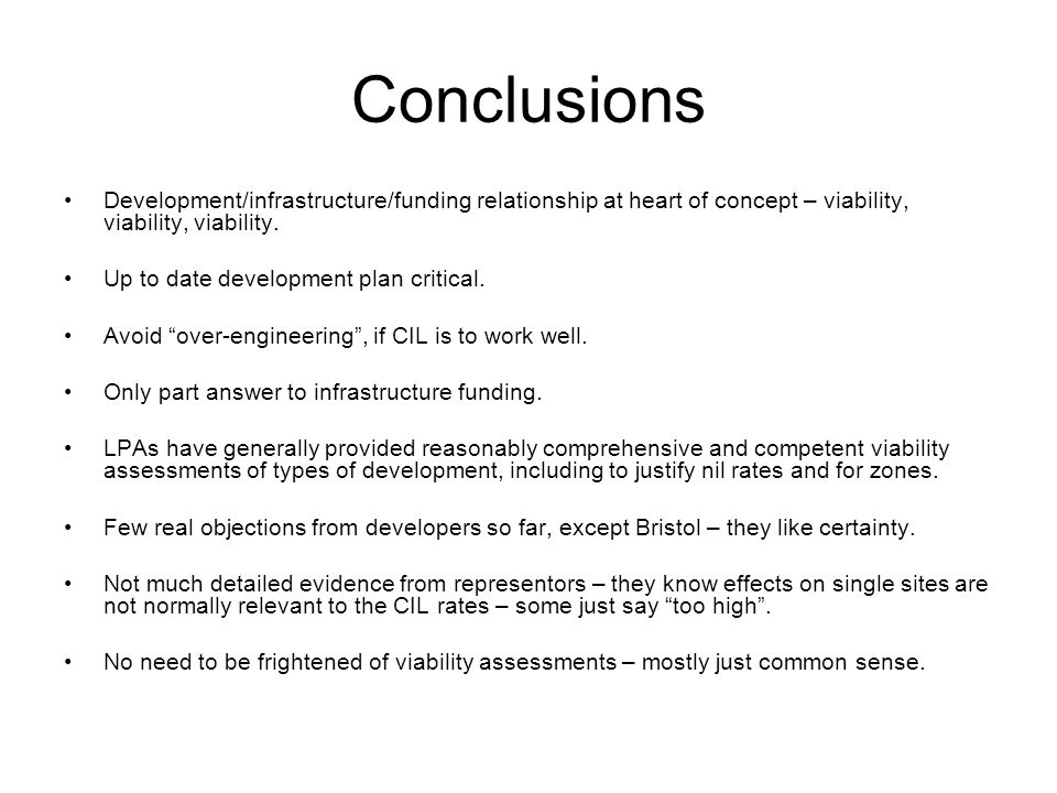 Conclusions Development/infrastructure/funding relationship at heart of concept – viability, viability, viability.