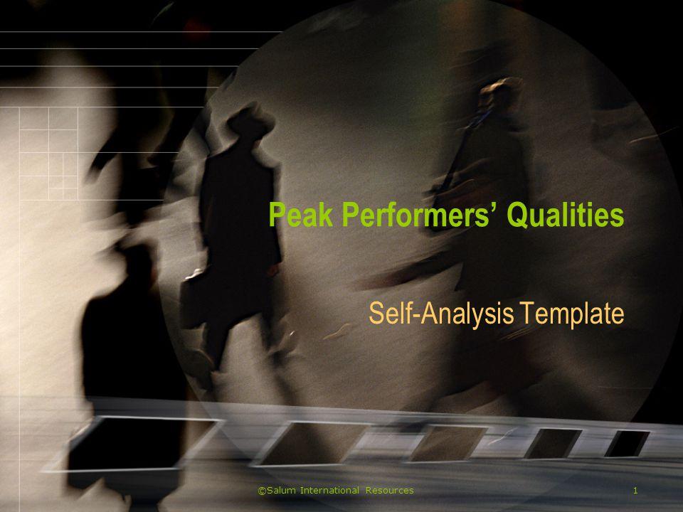 ©Salum International Resources1 Peak Performers' Qualities Self-Analysis Template