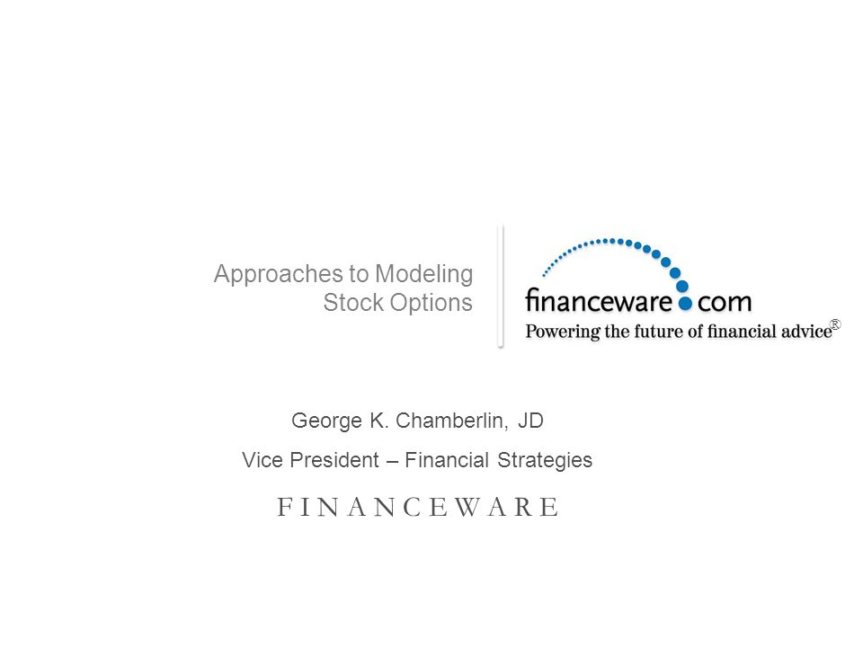 Approaches to Modeling Stock Options George K.