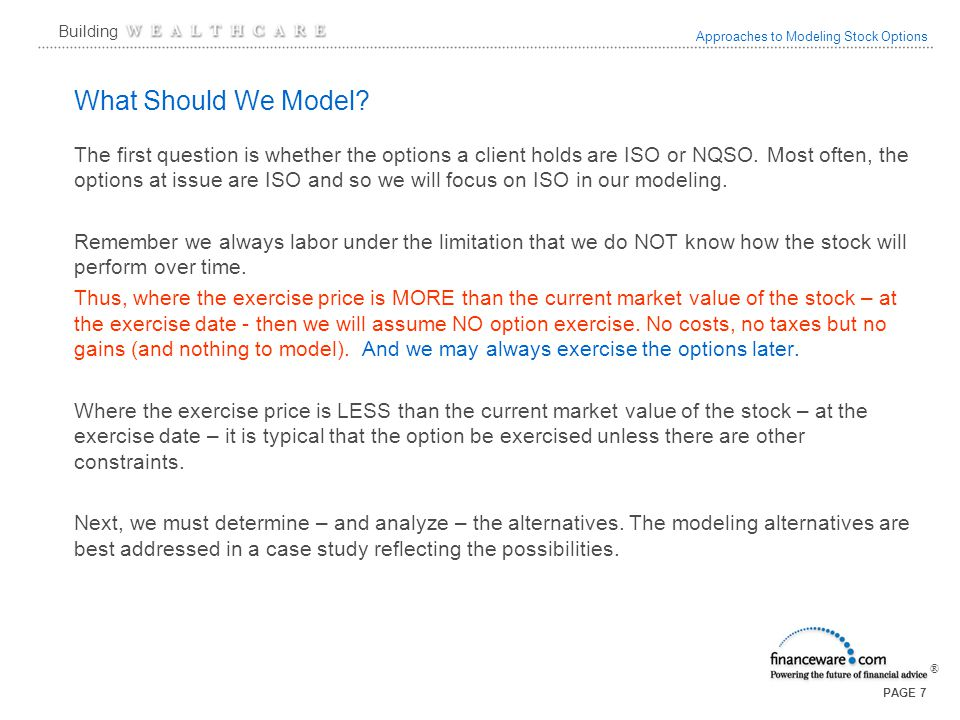 Approaches to Modeling Stock Options ® Building PAGE 7 What Should We Model.