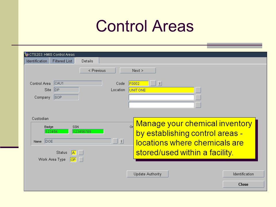 Control Areas Manage your chemical inventory by establishing control areas - locations where chemicals are stored/used within a facility.